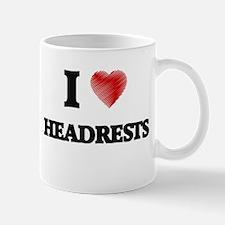 I love Headrests Mugs