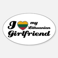 I love my Lithuanian Girlfriend Oval Bumper Stickers