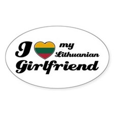 I love my Lithuanian Girlfriend Oval Decal