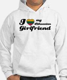 I love my Lithuanian Girlfriend Hoodie