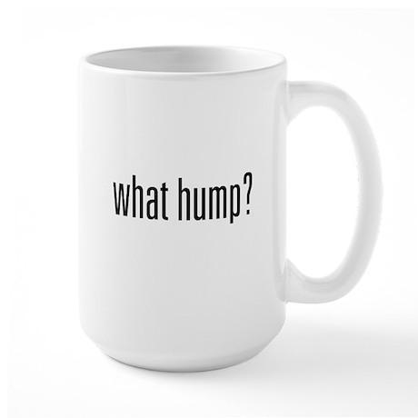 What Hump? Large Mug