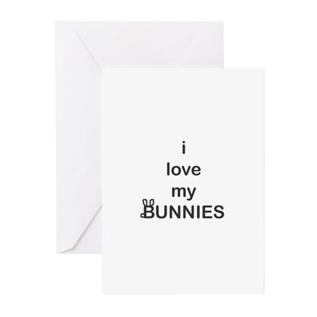 i love my BUNNIES Greeting Cards (Pk of 10)