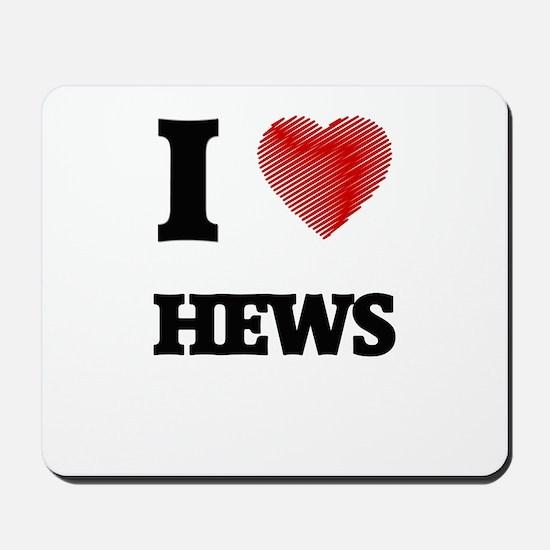 I love Hews Mousepad
