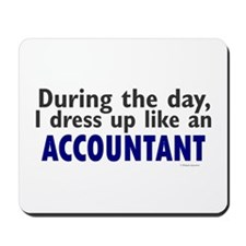 Dress Up Like An Accountant Mousepad