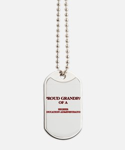 Proud Grandpa of a Higher Education Admin Dog Tags