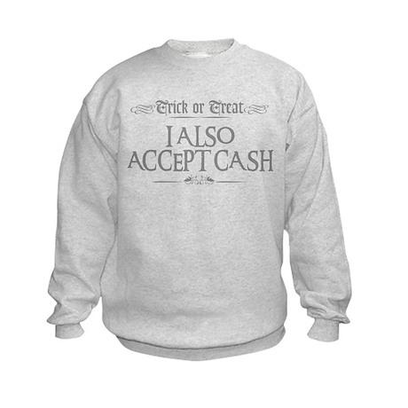 Trick or Treat I Also Accept Kids Sweatshirt