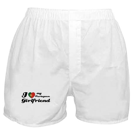 I love my Portuguese Girlfriend Boxer Shorts