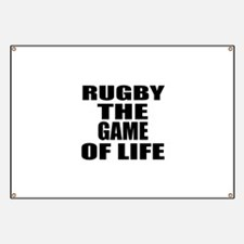 Rugby The Game Of Life Banner
