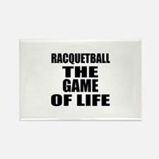 Racquetball The Game Of Life Rectangle Magnet