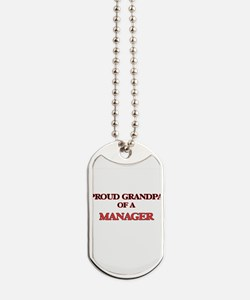 Proud Grandpa of a Manager Dog Tags
