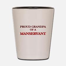 Proud Grandpa of a Manservant Shot Glass
