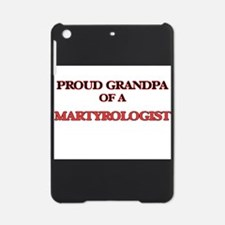 Proud Grandpa of a Martyrologist iPad Mini Case