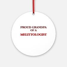 Proud Grandpa of a Melittologist Round Ornament