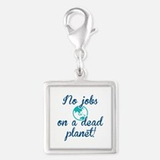 No Jobs On A Dead Planet Silver Square Charm