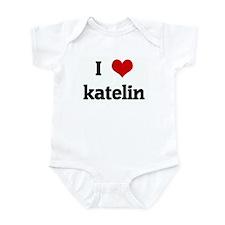 I Love katelin Infant Bodysuit