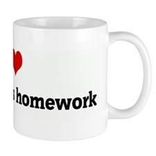 I Love doing skylars homework Mug