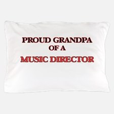 Proud Grandpa of a Music Director Pillow Case