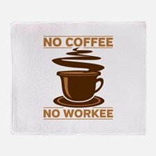No Coffee No Workee Throw Blanket