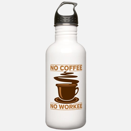 No Coffee No Workee Water Bottle