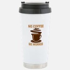 No Coffee No Workee Stainless Steel Travel Mug
