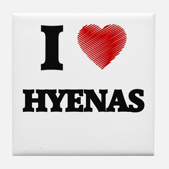 I love Hyenas Tile Coaster