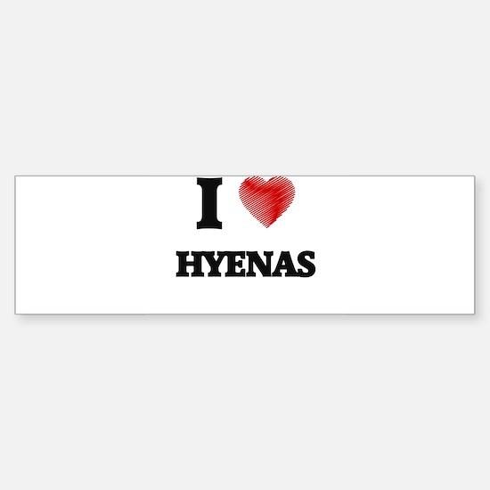 I love Hyenas Bumper Bumper Bumper Sticker