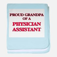 Proud Grandpa of a Physician Assistan baby blanket