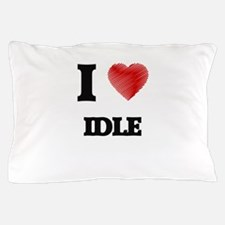 I love Idle Pillow Case