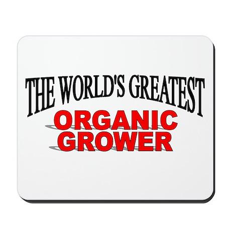 """The World's Greatest Organic Grower"" Mousepad"