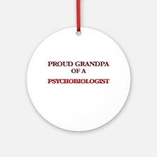 Proud Grandpa of a Psychobiologist Round Ornament