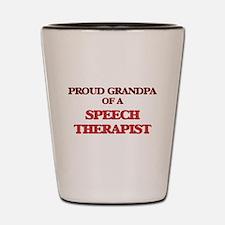 Proud Grandpa of a Speech Therapist Shot Glass