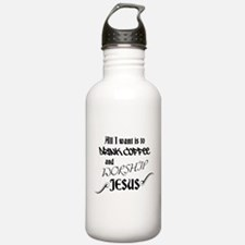 All I want is to drink coffee and worship Jesus Wa