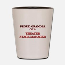 Proud Grandpa of a Theater Stage Manage Shot Glass