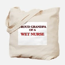 Proud Grandpa of a Wet Nurse Tote Bag