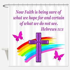 HEBREWS 11:1 Shower Curtain