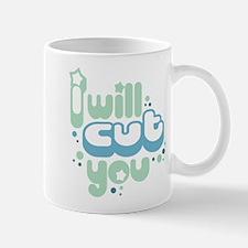 I Will Cut You Mugs