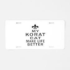 Korat Cat Make Life Better Aluminum License Plate