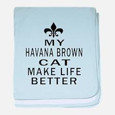 Havana Brown Cat Make Life Better baby blanket