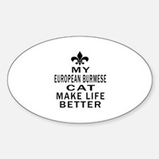 European Burmese Cat Make Life Bett Decal