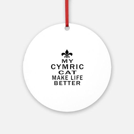 Cymric Cat Make Life Better Round Ornament