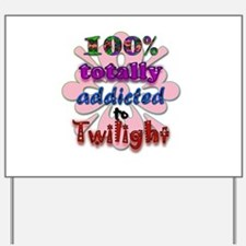 Totally addicted! Yard Sign