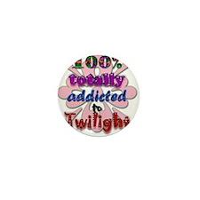 Totally addicted! Mini Button