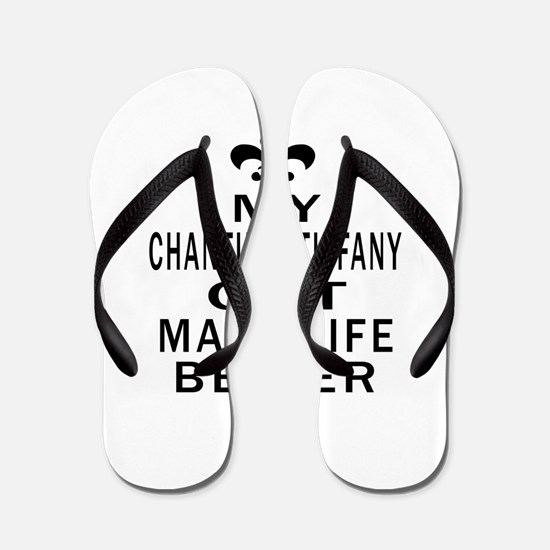 Chantilly Tiffany Cat Make Life Better Flip Flops