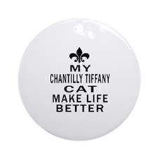 Chantilly Tiffany Cat Make Life Bet Round Ornament