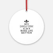 Chantilly Tiffany Cat Make Life Bet Round Ornament