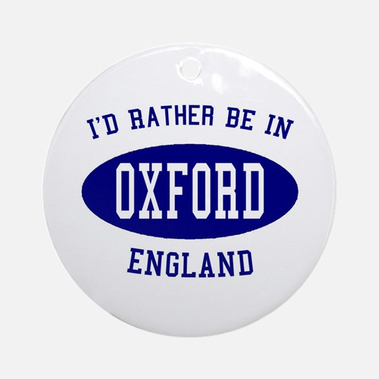 I'd Rather Be in Oxford, Engl Ornament (Round)