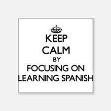 Keep Calm by focusing on Learning Spanish Sticker