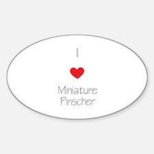 I love Miniature Pinchers Sticker (Oval)