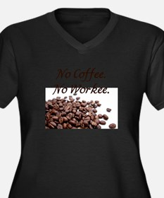 No Coffee. No Workee. Plus Size T-Shirt