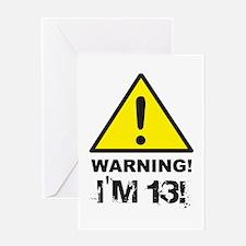 Warning I'm 13 Greeting Cards
